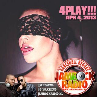 JAMROCK RADIO APR 4, 2013: 4PLAY!!!