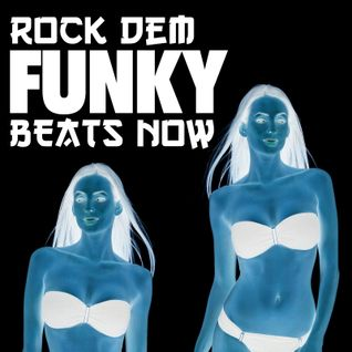 Rock Dem Funky Beats Now