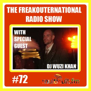 The FreakOuternational Radio Show #72 with Wuzi Khan 28/11/2016