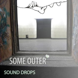 Soundrops - Some Outer