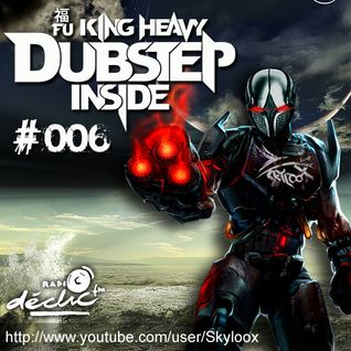 Fu King Heavy Dubstep Inside #006 - Skyloox (Radio Declic FM)