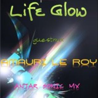"Amauri Le Roy ""Guest Mix"" @ Life Glow"