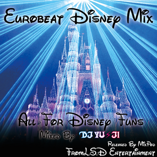 The Best Of Eurobeat Disney MIXXX!!〜ディズニーに行きたくなるMIX〜