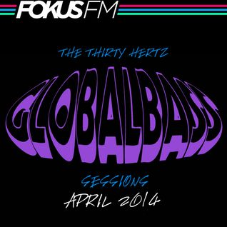 McGutter - Global Bass Sessions on Fokus FM APRIL 2014