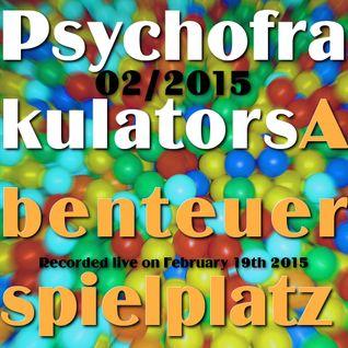 Psychofrakulators Abenteuerspielplatz 02/2015