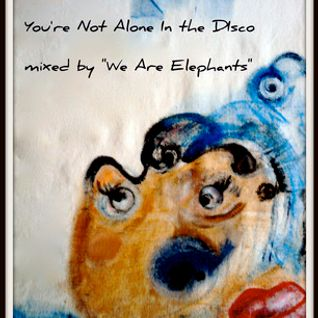 Your Not Alone In the Disco