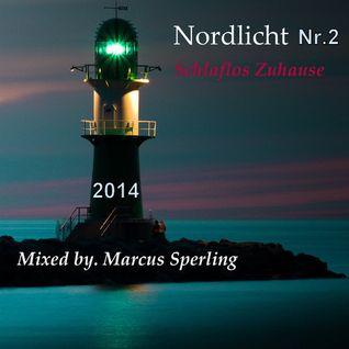 Nordlicht (Schlaflos Zuhause Mix) Die Zweite - by.Marcus Sperling - NEW - Hot - 2014
