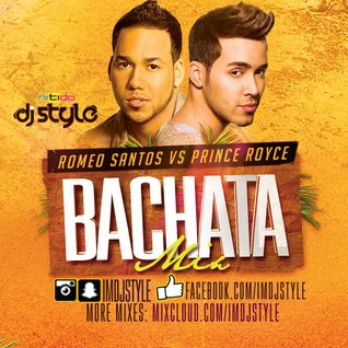 PRINCE ROYCE VS ROMEO SANTOS (BACHATA MIX) DJ STYLE