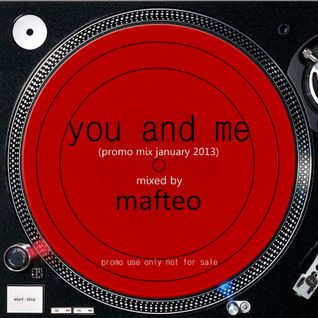Mafteo - You and me (january promo mix 2013)