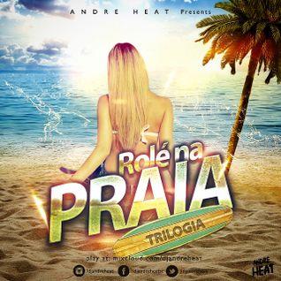 DJ Andre Heat - Trilogia Role Na Praia Mixtape