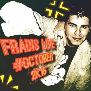 FRADIS LIVE #October 2K15