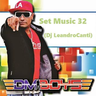 Dj Le@ndroC@nti - Set Music.32 (Especial DM Boy's)