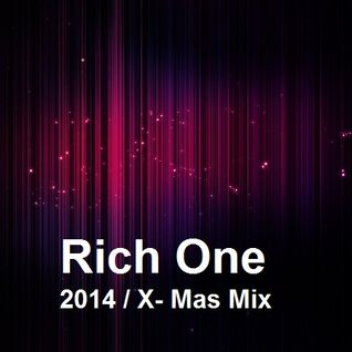 Rich One - 2014 X-Mas Mix