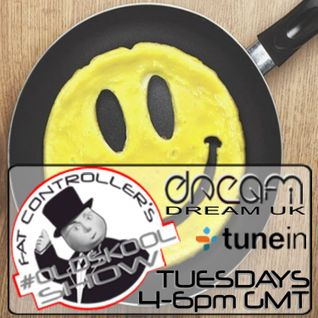 DJ Fat Controller's #OldSkool Show on Dream FM (#44) 17th February 2015