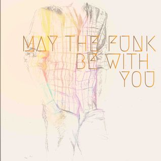 May The Funk Be With You Mixtape