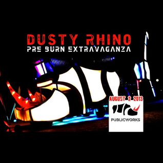 Dusty Rhino Pre-Burn Extravaganza