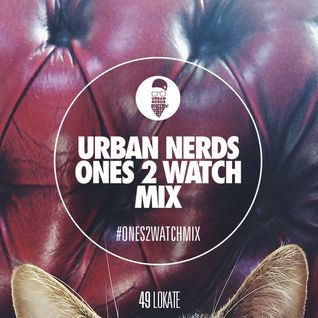 Lokate - Urban Nerds #Ones2Watch Mix