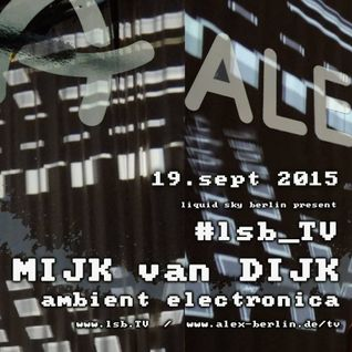 Mijk van Dijk Ambient Electronica DJ Set at LSB.tv, Berlin, 2015-09-19
