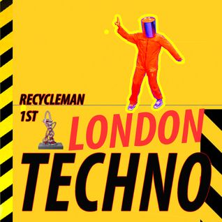 London Techno 1st // RECYCLEMAN