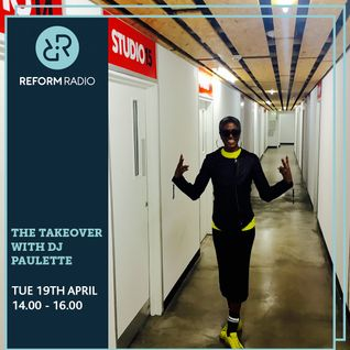 The Takeover with DJ Paulette 19th April 2016