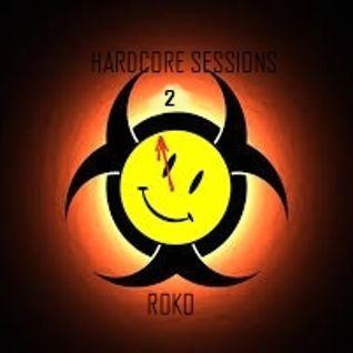Hardcore Sessions 2....RoKo