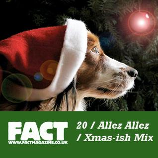 FACT Mix 20: Allez Allez