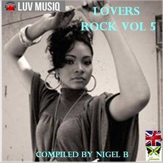 NIGEL B (LOVERS ROCK 05)(FEMALE VOCALS)