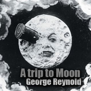 [ George Reynold ] A trip to Moon [ playAttenchon ]