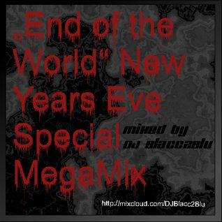 """End of the World "" New Years Eve Special MegaMix"