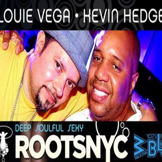 Louie Vega & Kevin Hedge - Roots NYC Live (WBLS) (13-09-2013)