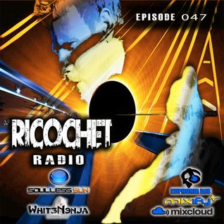 Ricochet Radio Episode 047