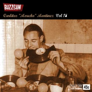 "Buzzsaw Joint Vol 18  (Carlitos ""Moucho"" Martínez)"