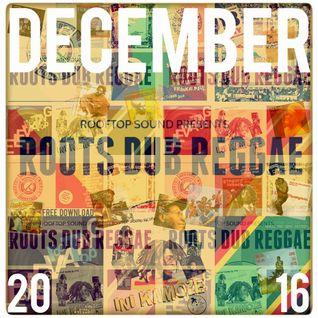 DEC 2016 * ROOTS DUB REGGAE * ROOFTOP DUB REGGAE * free download on soundcloud *