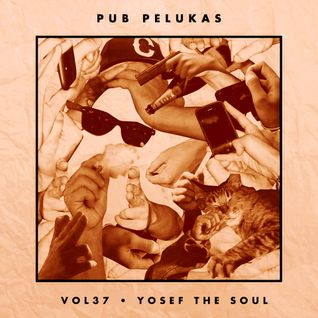 Pub Pelukas vol.37 - Yosef The Soul