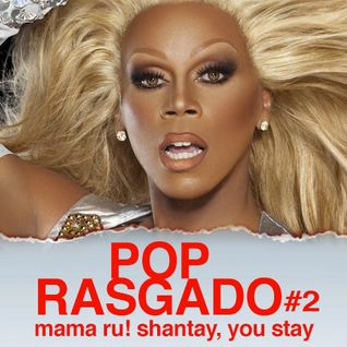 Pop Rasgado #2: Mama Ru! Shantay, you stay