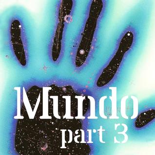 Mundo #3: And now, where to go?