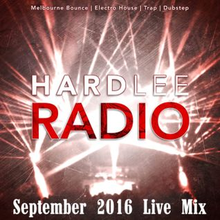 HardleeRadio - September 2016 Live Mix **Music From 8/1/16 - 9/1/16**