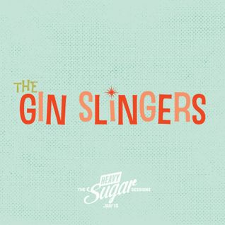 The Heavy Sugar sessions - The Gin Slingers, Jan '15