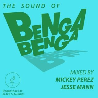The Sound Of Benga Benga - Mixed by Mickey Perez & Jesse Mann