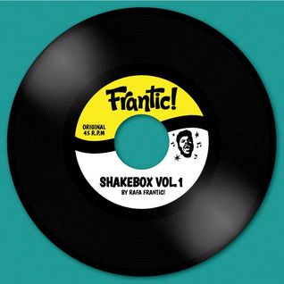 FRANTIC SHAKEBOX VOL.1 (By Rafa Frantic!)