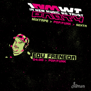 Pop/Funk > 28/03 > 04:00 > Edu Freneda