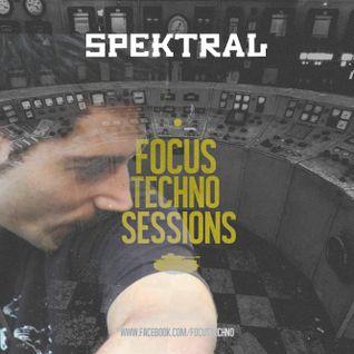 Focus Techno Sessions - SPEKTRAL
