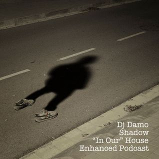 """Shadow - """"In Our"""" House Podcast"""
