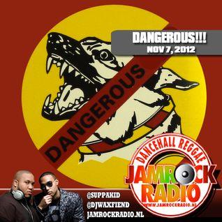 JAMROCK RADIO NOV 7, 2012: DANGEROUS!!!