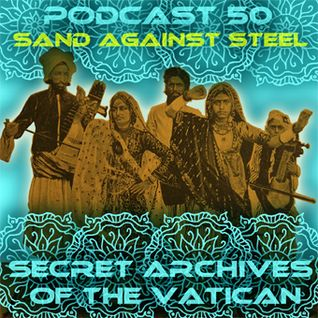 Sand Against Steel - Secret Archives of the Vatican Podcast 50