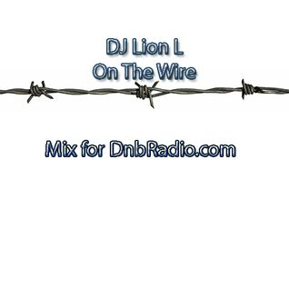 Dj Lion L - On the Wire - DnbRadio.com - Neurofunk - Techstep Mix 03-2015