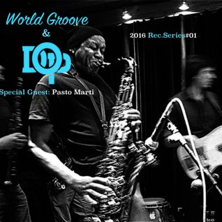 World Groove & DOP Open Session · Special Guest: Pasto Marti (Bass)