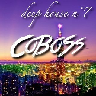 Deep House n°7 (MAY 2016) Mixed by COBOSS #Podcast