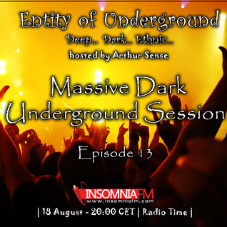 Arthur Sense - Entity of Underground #013: Massive Dark Session [August 2012] on Insomniafm.com