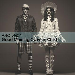 Good Morning Oblivion Child